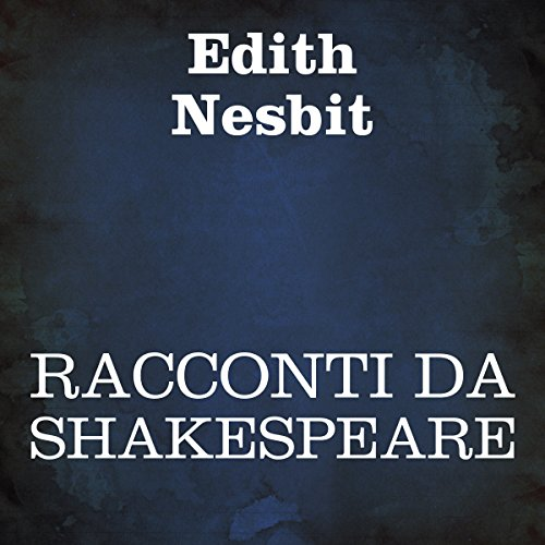 Racconti da Shakespeare [Stories from Shakespeare] audiobook cover art
