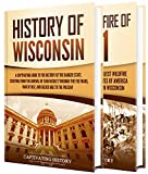 Wisconsin: A Captivating Guide to the History of Wisconsin and Peshtigo Fire of 1871 (English Edition)