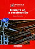 El hierro en la construcción (Monografía de la construcción)