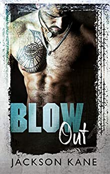 Blow Out (Steel Veins Book 1) by [Jackson Kane, BookSmith Design]