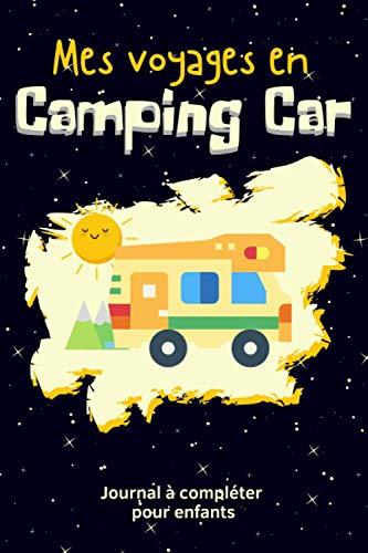 Mes voyages en Camping Car: journal de vacances à compléter pour enfants | Carnet de bord pour les...