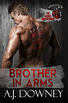 Brother In Arms: The Sacred Brotherhood Book III by [A.J. Downey]
