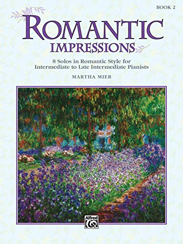 Romantic Impressions, Book 2: 8 solos in romantic style for intermediate to late intermediate pianists (Alfred's Basic Piano Library)