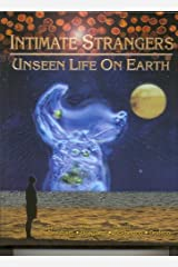 Intimate Strangers: Unseen Life on Earth Hardcover