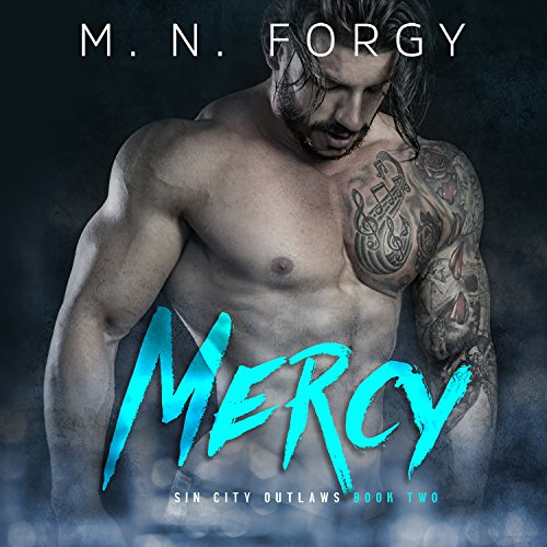 Mercy     Sin City Outlaws, Book 2              By:                                                                                                                                 M. N. Forgy                               Narrated by:                                                                                                                                 Philip Alces,                                                                                        Alexandra Shawnee                      Length: 6 hrs and 43 mins     2 ratings     Overall 4.0