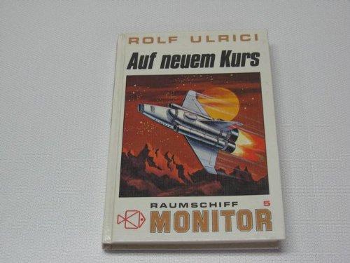Raumschiff Monitor V. Auf neuem Kurs