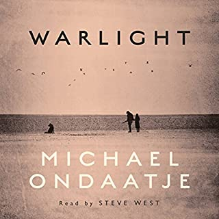Warlight                   Written by:                                                                                                                                 Michael Ondaatje                               Narrated by:                                                                                                                                 Steve West                      Length: 8 hrs and 36 mins     110 ratings     Overall 4.3