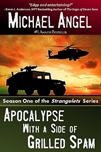 Apocalypse with a Side of Grilled Spam - Season One (The Strangelets Series)