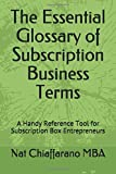 The Essential Glossary of Subscription Business Terms: A Handy Reference Tool for Subscription Box Entrepreneurs
