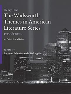 The Wadsworth Themes American Literature Series, 1945-Present, Theme 17: Race and Ethnicity in the Melting Pot