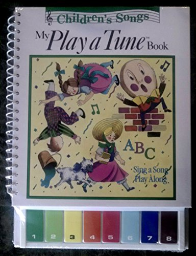 My Play a Tune Book: 12 Favorite Childrens Songs/Complete With Electronic Keyboard