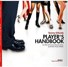 Player's Handbook Volume 1 - Pickup and Seduction Secrets For Men Who Love Women & Sex