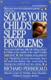 Solve Your Child's Sleep Problems by Richard Ferber (1986-04-17)