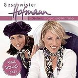 Songtexte von Geschwister Hofmann - Gestern, morgen und für immer