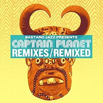 Captain Planet: Remixes & Remixed