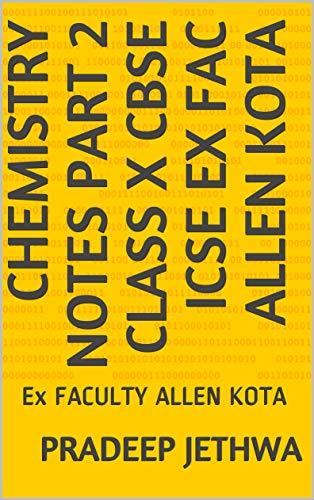 CHEMISTRY NOTES PART 2 CLASS X CBSE ICSE EX FAC ALLEN KOTA:...