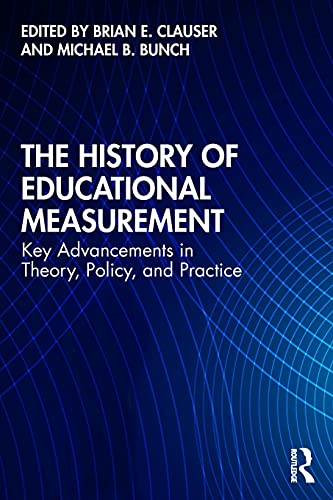 Compare Textbook Prices for The History of Educational Measurement 1 Edition ISBN 9780367415754 by Clauser, Brian E.,Bunch, Michael B.