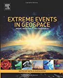 Extreme Events in Geospace: Origins, Predictability, and Consequences - Natalia Buzulukova