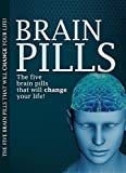Brain pills : the 5 brain pills that will change you life.: Get you memory back on track with these brain pills that will change your life (English Edition)