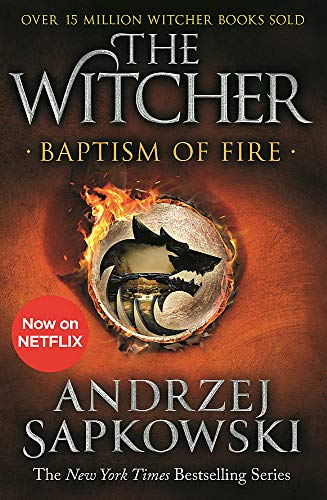 Baptism of Fire: Witcher 3 – Now a major Netflix show (The Witcher, Band 3)