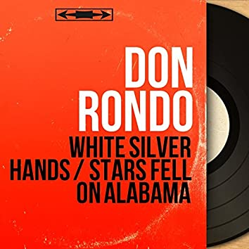 White Silver Hands / Stars Fell on Alabama (feat. Billy Rock and His Orchestra) [Mono Version]