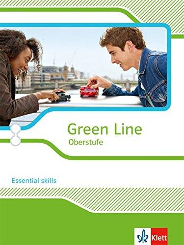 Green Line Oberstufe: Essential skills für Oberstufe und Abitur Klasse 11/12 (G8), Klasse 12/13 (G9) (Green Line Oberstufe. Ausgabe ab 2015)