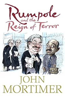 Rumpole and the Reign of Terror (Rumpole of the Bailey Book 14) by [John Mortimer]