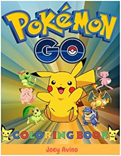Pokemon Go Coloring Book: (Pokemon Coloring Book for Kids and Adults,coloring Pikachu,Fantastic kids coloring book,Farting Pokemon Coloring Book,Pokemon Go in Action. Coloring Book)