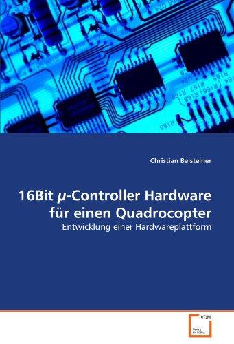 16Bit µ-Controller Hardware für einen Quadrocopter: Entwicklung einer Hardwareplattform