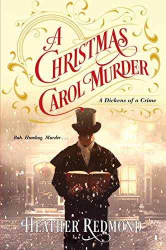 A Christmas Carol Murder (A Dickens of a Crime Book 3) by [Heather Redmond]