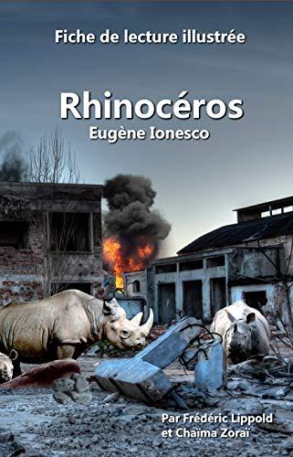 Amazon Com Fiche De Lecture Illustree Rhinoceros D Eugene Ionesco French Edition Ebook Lippold Frederic Zorai Chaima Kindle Store