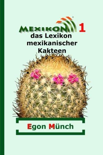 Mexikon 1: das Lexikon mexikanischer Kakteen