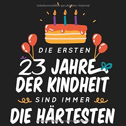 Die ersten 23 Jahre der Kindheit sind immer die Härtesten: Cooles Geschenk zum Geburtstag für alle...