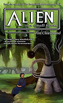 Alien In a Small Town by [Jim Cleaveland]