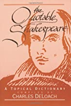 Quotable Shakespeare: A Topical Dictionary