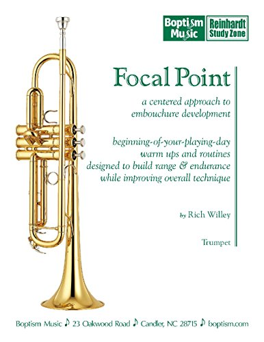 Focal Point — Trumpet: A Centered Approach To Embouchure Development for Trumpet