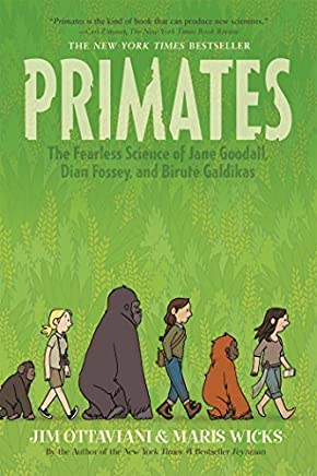 Primates: The Fearless Science of Jane Goodall, Dian Fossey, and Biruté Galdikas by Jim Ottaviani(2015-08-04)
