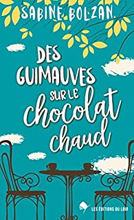 Des guimauves sur le chocolat chaud par Sabine Bolzan