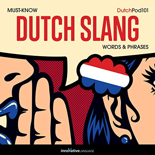 Learn Dutch: Must-Know Dutch Slang Words & Phrases audiobook cover art