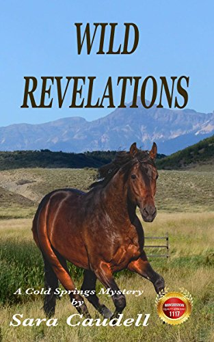 Book: Wild Revelations - A Cold Springs Mystery (Cold Springs Mysteries Book 1) by Sara Caudell