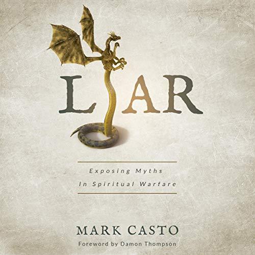Couverture de Liar: Exposing Myths in Spiritual Warfare