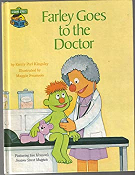 Farley goes to the doctor: Featuring Jim Henson's Sesame Street Muppets - Book  of the Sesame Street Book Club