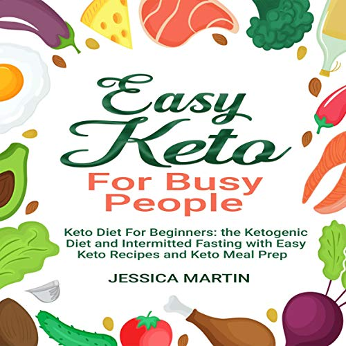 Easy Keto for Busy People: Keto Diet for Beginners cover art