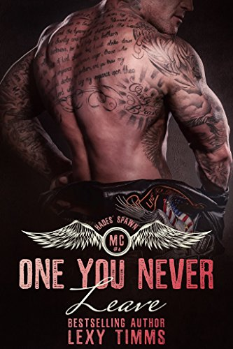 One You Never Leave: Alpha Bad Boy Motorcycle Club Romance Dark Romance (Hades' Spawn Motorcycle Club Series Book 4) (English Edition)