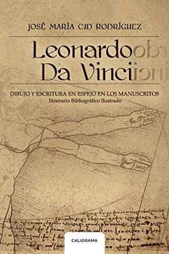 Leonardo da Vinci: Dibujo y escritura en espejo en los manuscritos. Itinerario Bibliográfico Ilustr