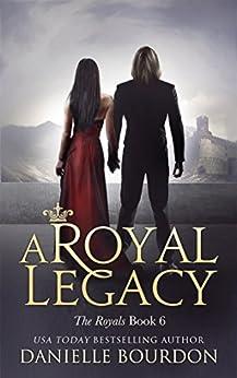 A Royal Legacy (Latvala Royals Book 6) by [Danielle Bourdon]