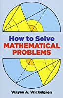 How to Solve Mathematical Problems (Dover Books on Mathematics)