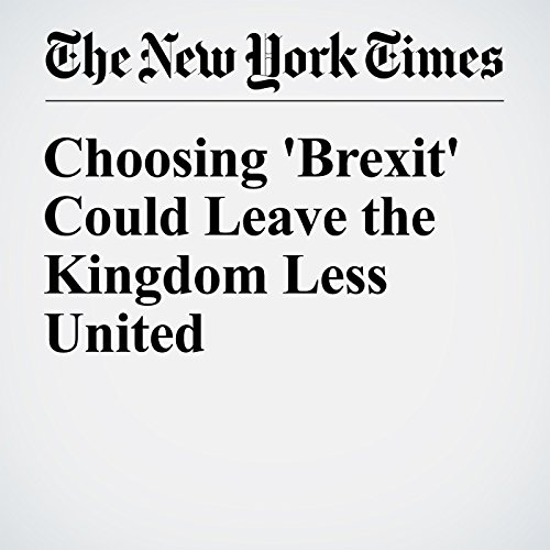 Choosing 'Brexit' Could Leave the Kingdom Less United cover art
