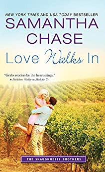 Love Walks In (The Shaughnessy Brothers Book 2) by [Samantha Chase]