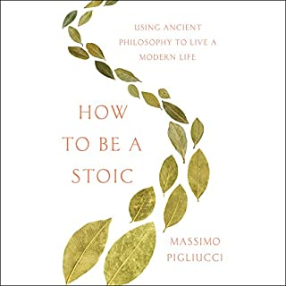 How to Be a Stoic     Using Ancient Philosophy to Live a Modern Life              Autor:                                                                                                                                 Massimo Pigliucci                               Sprecher:                                                                                                                                 Peter Coleman                      Spieldauer: 6 Std. und 35 Min.     14 Bewertungen     Gesamt 4,5